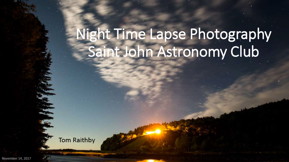Link to Tom Raithby's Time-lapse Photography pdf presentation at the Saint John Astronomy Club