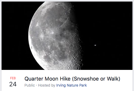 Link to the Quarter Moon Hike Facebook Event at Irving Nature Park on Feb 2018